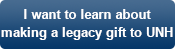 I want to learn about making a legacy gift to UNH